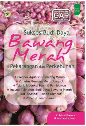 Sukses Budi Daya Bawang Merah Di Pekarangan Dan Perkebunan by H. Rahmat Rukmana Dan H. Herdi Yudirachman from  in  category