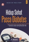 Hidup Sehat Pasca Diabetes by Ir. Hendro, MM from  in  category