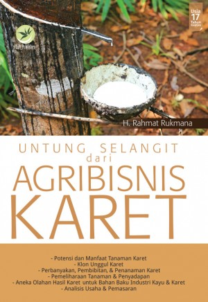 Untung Selangit dari Agribisnis Karet by H. Rahmat Rukmana from Andi publisher in Business & Management category