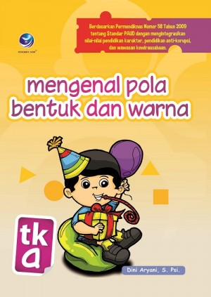 PAUD-Mengenal Pola Bentuk Dan Warna-TK A by Dini Aryan, S.Psi. from Andi publisher in Children category