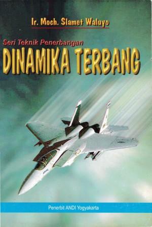 Seri Teknik Penerbangan Dinamika Terbang by Ir. Moch. Slamet Waluyo from  in  category