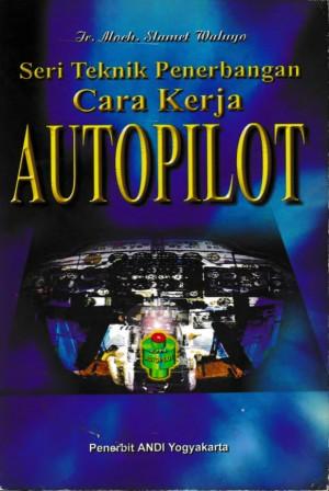 Seri Teknik Penerbangan Cara Kerja Auto Pilot
