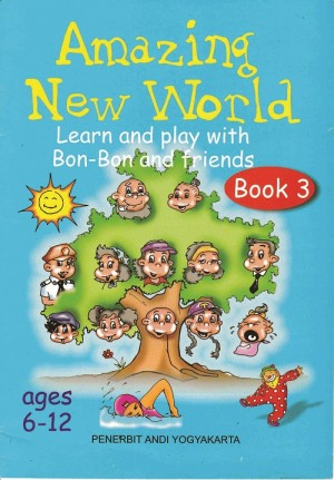 Amazing New World Learn and Play With Bon-Bon and Friends Book 3
