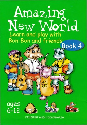 Amazing New World Learn and Play With Bon-Bon and Friends Book 4