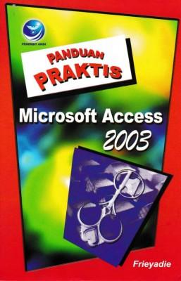 Panduan Praktis Microsoft Access 2003