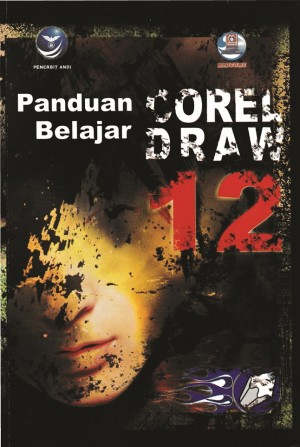 Panduan Belajar CorelDRAW 12 by Madcoms from Andi publisher in Engineering & IT category