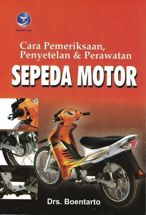 Cara Pemeriksaan, Penyetelan dan Perawatan Sepeda Motor