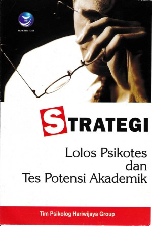 Strategi Lolos Psikotes Dan Tes Potensi Akademik by M. Hariwijaya from Andi publisher in School Exercise category