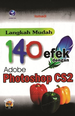 Langkah Mudah 140 Efek Dengan Adobe Photoshop CS2 by Ismadi, Drs. from Andi publisher in Engineering & IT category