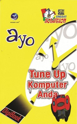 Ayo Tune Up Komputer Anda; Seri Oneday Solution