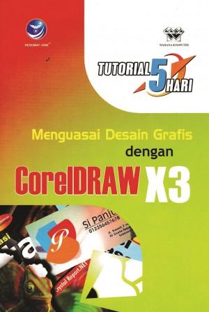 Tutorial 5 Hari Menguasai Desain Grafis Dengan CorelDraw X3