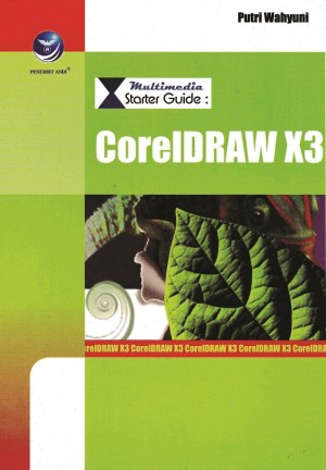 Multimedia Starter Guide CorelDraw X3 by Putri Wahyuni from Andi publisher in Engineering & IT category