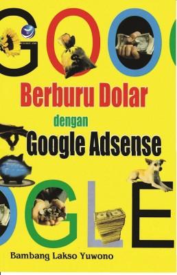 Berburu Dolar dengan Google Adsense