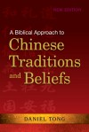 A Biblical Approach to Chinese Traditions and Beliefs by Daniel Tong from  in  category