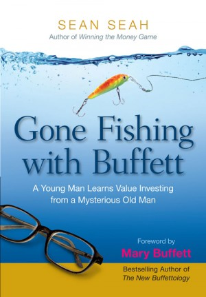 Gone Fishing with Buffett by Sean Seah from ARMOUR Publishing Pte Ltd in Finance & Investments category