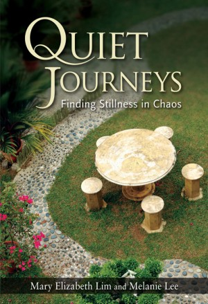 Quiet journeys : finding stillness in chaos by Mary Elizabeth Lim and Melanie Lee from ARMOUR Publishing Pte Ltd in Christianity category