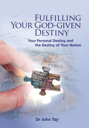 Fulfilling Your God-Given Destiny : Your Personal Destiny and the  Destiny of Yo by John S H Tay from ARMOUR Publishing Pte Ltd in Christianity category