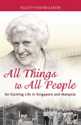 All things to all people : an exciting life in Singapore and Malaysia by Felicity Foster-Carter from ARMOUR Publishing Pte Ltd in Autobiography & Biography category