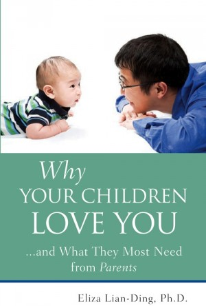 Why Your Children Love You...and What They Most Need from Parents by Eliza Lian-Ding from ARMOUR Publishing Pte Ltd in Parenting category