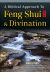 A Biblical Approach to Feng Shui and Divination by Daniel Tong from  in  category