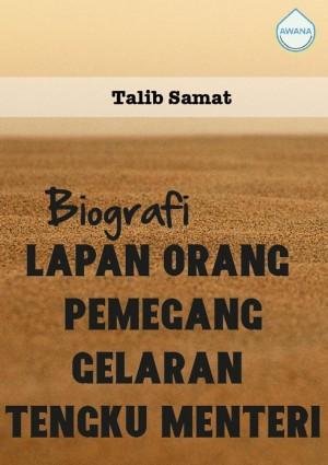 Biografi Lapan Orang Pemegang Gelaran Tengku Menteri by Talib Samat from Awana in General Academics category