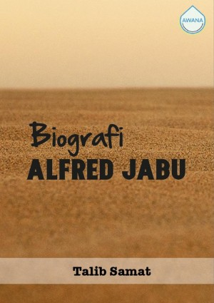 Biografi Alfred Jabu by Talib Samat from Awana in Autobiography,Biography & Memoirs category