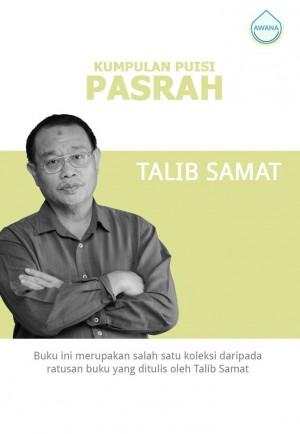 Kumpulan Puisi: Pasrah by Talib Samat from  in  category