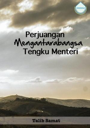 Perjuangan Mengantarabangsa Tengku Menteri by Talib Samat from Awana in General Academics category