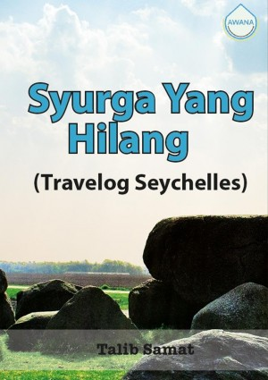 Syurga Yang Hilang (Travelog Seychelles) by Talib Samat from Awana in General Academics category