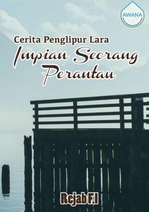 Cerita Penglipur Lara: Impian Seorang Perantau by Rejab F.I from Awana in General Novel category