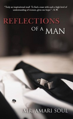 Reflections Of A Man by Mr. Amari Soul from Black Castle Media Group, LLC. in Family & Health category