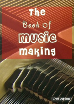 The Book of Music Making Learn to Quickly Play Piano Step By Step by Chris Osborne from Bookbaby in General Academics category