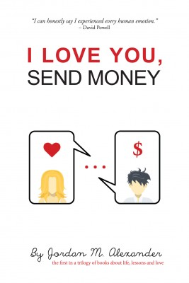 I Love You, Send Money by Jordan M. Alexander from Bookbaby in Family & Health category