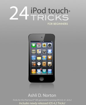 24 iPod touch® Tricks for Beginners  by Ashli Norton from  in  category