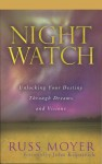Night Watch Unlocking Your Destiny Through Dreams and Visions by Russ Moyer from  in  category