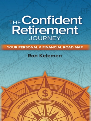 The Confident Retirement Journey - Your Personal & Financial Road Map by Ron Kelemen from Bookbaby in Finance & Investments category