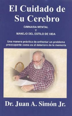 El Cuidado de Su Cerebro - Gimnasia Mental y Manejo Del Estilo De Vida by Juan Antonio Simon from  in  category