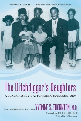 The Ditchdigger's Daughters A Black Family's Astonishing Success Story by Dr. Yvonne S. Thornton from Bookbaby in Family & Health category
