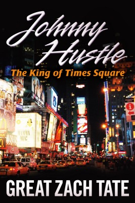 Johnny Hustle The King of Times Square by Great Zach Tate from Bookbaby in General Novel category