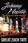 Johnny Hustle The King of Times Square by Great Zach Tate from  in  category