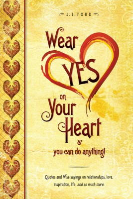 Wear YES On Your Heart  by J.L.Ford from Bookbaby in Lifestyle category