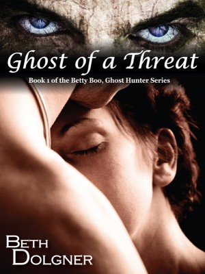 Ghost of a Threat Book 1 of the Betty Boo, Ghost Hunter Series by Beth Dolgner from Bookbaby in Romance category