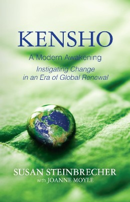 Kensho: A Modern Awakening Instigating Change in an Era of Global Renewal by Susan Steinbrecher from Bookbaby in Religion category