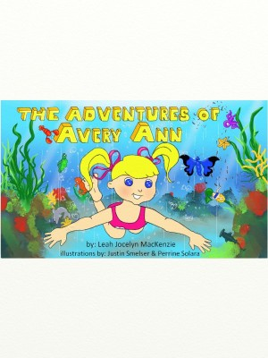 The Adventures Of Avery Ann  by Leah Jocelyn MacKenzie from Bookbaby in General Novel category