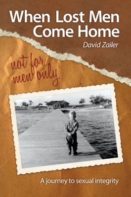 When Lost Men Come Home - Not for Men Only A Journey to Sexual Integrity by David Zailer from Bookbaby in Religion category