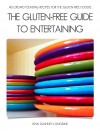 The Gluten-Free Guide to Entertaining 40 Crowd Pleasing Recipes for the Gluten-Free Foodie by Jenn Dashney-Longbine from  in  category