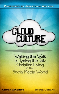 Cloud Culture Walking the Walk & Typing the Talk: Christian Living in the Social Media World by Chuck Giacinto from Bookbaby in Religion category
