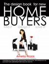 The Design Book for New Homebuyers Find It, Design It, Love It! by Amelia Rozas from Bookbaby in General Novel category