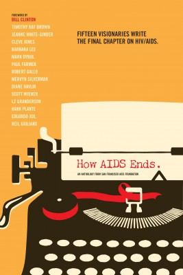 How AIDS Ends An Anthology from San Francisco AIDS Foundation by San Francisco AIDS Foundation from Bookbaby in Family & Health category