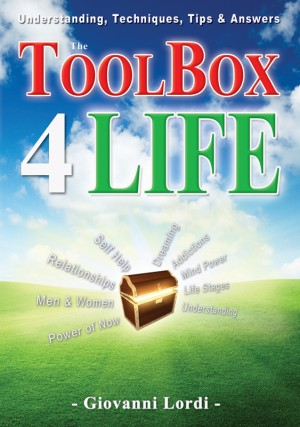 The ToolBox 4 Life Understanding, Techniques & Answers to Life's Challenges by Giovanni Lordi from Bookbaby in Lifestyle category